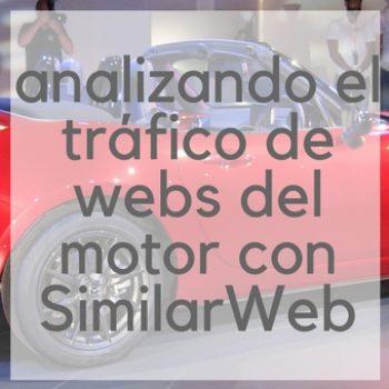 Analizando el tráfico de webs del motor con SimilarWeb