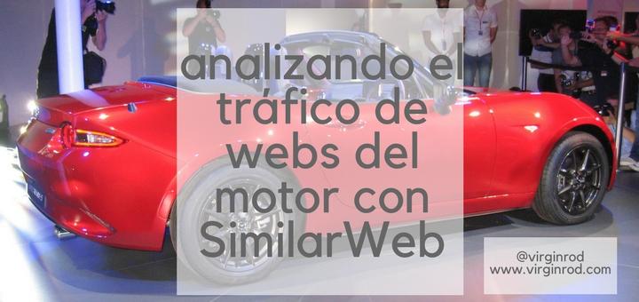 Analizando el tráfico de webs del motor con SimilarWeb - Virginrod Marketing Deportivo